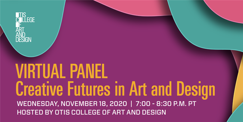 Virtual Panel Discussion about Careers in Art and Design by Otis College