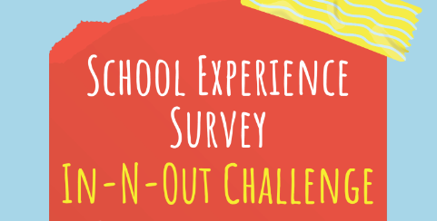 School Experience Survey In-n-Out Challenge!